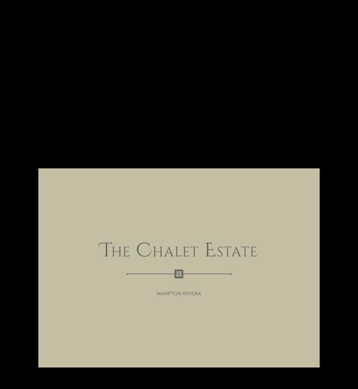The Chalet Estate, Hampton Riviera